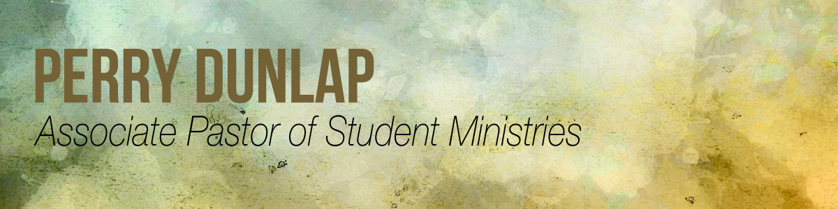 Perry Dunlap, Associate Pastor of Student Ministries