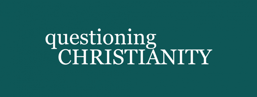 "A blue background with the text, ""questioning Christianity."""