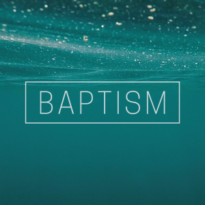 "A blue background with the text, ""baptism."""
