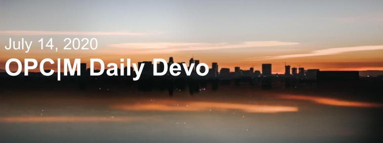 "A city skyline with the text, ""July 14, 2020. OPCM Daily Devo""."