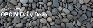"""Gray stones with the text, """"Jly 15, 2020. OPCM Daily Devo""""."""