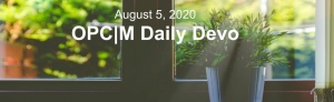 """A window sill and potted plant with the text, """"August 5, 2020. OPCM Daily Devo""""."""