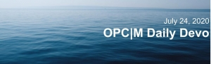 """Dark blue water with the text, """"July 24, 2020. OPCM Daily Devo""""."""