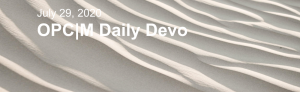 """Sand with the text, """"july 29, 2020. OPCM Daily Devo""""."""