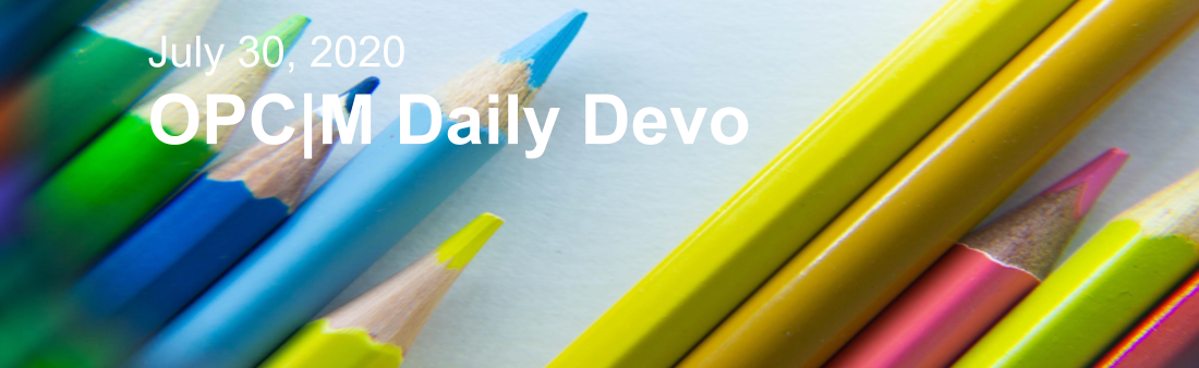 "Colored pencils with the text, ""July 30, 2020. OPCM Daily Devo""."