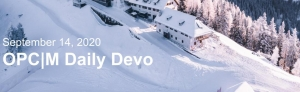 """A snow covered mountain with houses and the text, """"September 14, 2020. OPCM Daily Devo."""""""