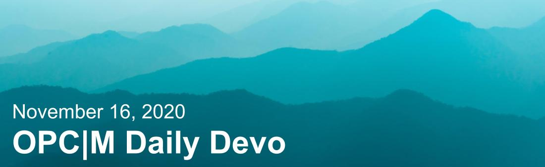 "The text, ""November 16, 2020. OPCM daily devo,"" with blue mountains."