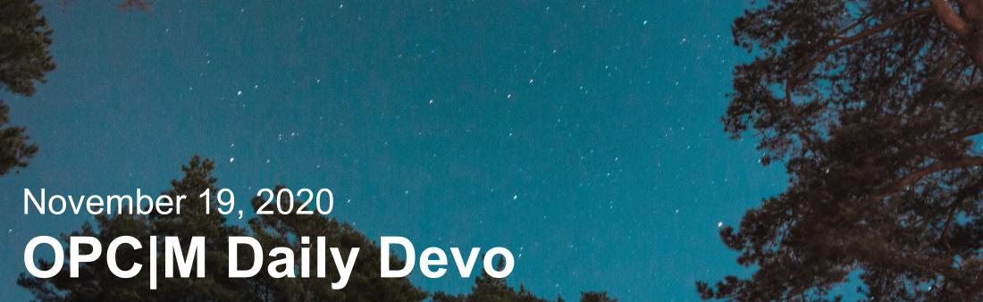 """A night sky with the text, """"November 19, 2020. OPCM daily devo."""""""