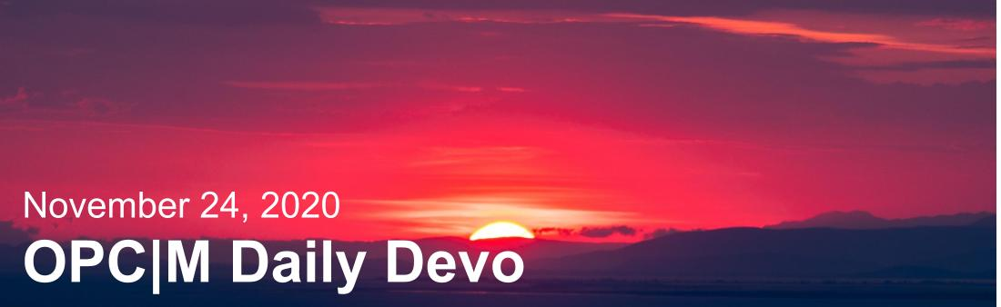 "A sunset with the text, ""November 24, 2020. OPCM daily devo."""