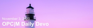 """A lighthouse against a purple sunset with the text, """"November 3, 2020. OPCM daily devo."""""""