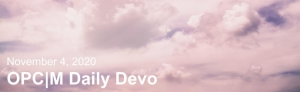 "Purple tinted clouds with the text, ""November 4, 2020. OPCM daily devo."""