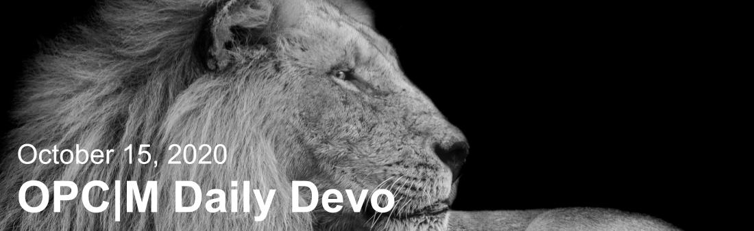 """A black and white picture of a lion with the text, """"October 15, 2020. OPCM daily devo."""""""