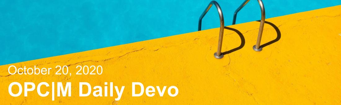 "Yellow and blue floor with the text, ""October 20, 2020. OPCM daily devo.'"