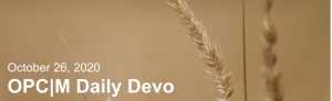 "Brown grass with the text, ""October 26, 2020. OPCM daily devo."""