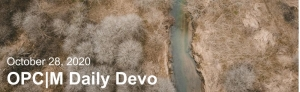 """Brown landscape with the text, """"October 28, 2020. OPCm daily devo."""""""