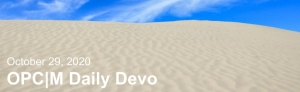 """Sand with the text, """"October 29, 2020. OPCM daily devo."""""""