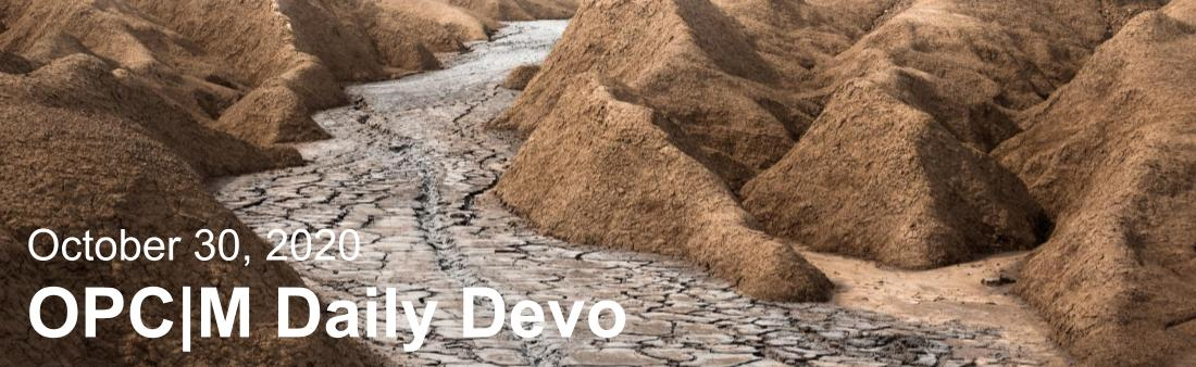 """Brown rocks with the text, """"October 30, 2020. OPCM daily devo."""""""