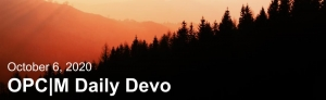 "Blacked out trees with a sunset and the text, ""October 6, 2020. OPCM daily devo."""