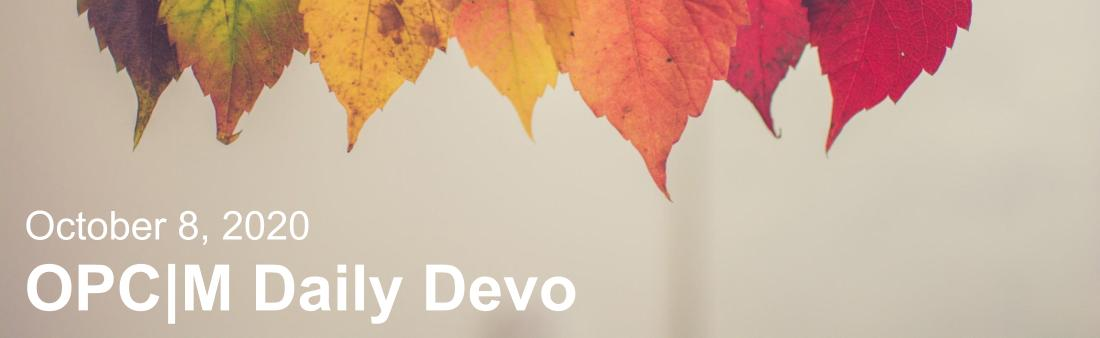 "Yellow leaves with the text, ""October 8, 2020. OPCM daily devo."""