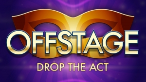 """A masquerade mask with the text, """"Offstage, drop the act."""""""