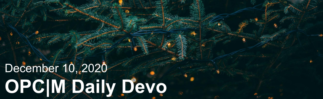 """A Christmas tree with lights in it and the text, """"December 10, 2020. OPCM daily devo."""""""