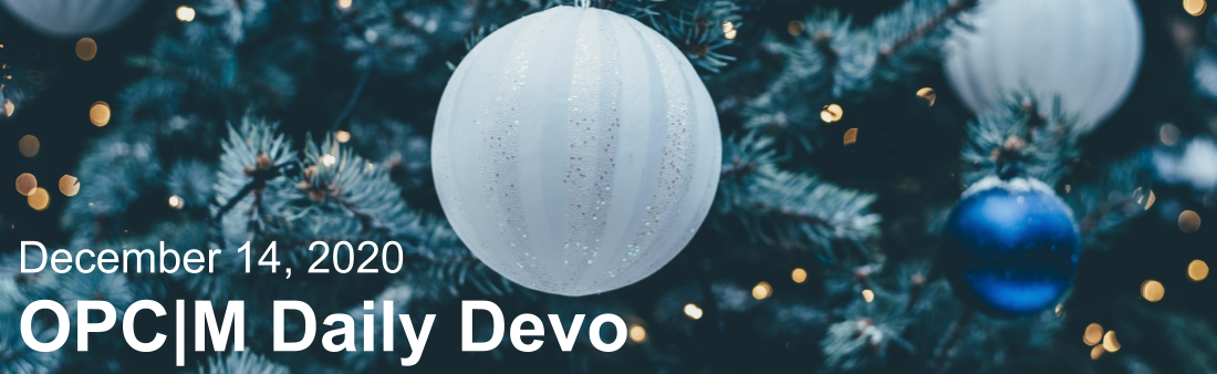 """A Christmas tree with blue and white ornaments and the text, """"December 14, 2020. OPCM daily devo."""""""