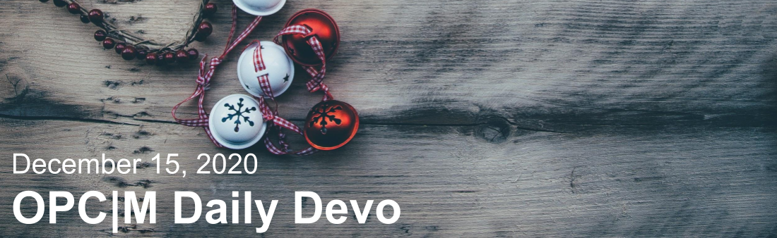 "The text, ""December 15, 2020. OPCM daily devo,"" with red and white bells."