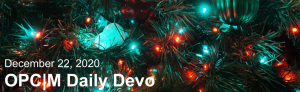 """Red and blue Christmas lights with the text, """"December 22, 2020. OPCM daily devo."""""""