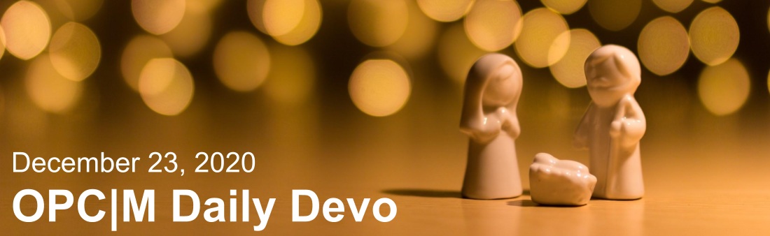 "A nativity with the text, ""December 23, 2020. OPCM daily devo."""