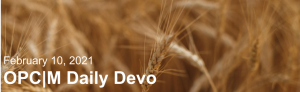 "Wheat with the text, ""February 10, 2021. OPCM daily devo."""