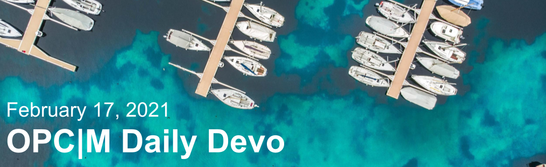 "A birds-eye-view of boat docks with the text, ""February 17, 2021. OPCM daily devo."""