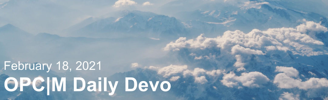 "Blue mountains with the text, ""February 18, 2021. OPCM daily devo."""