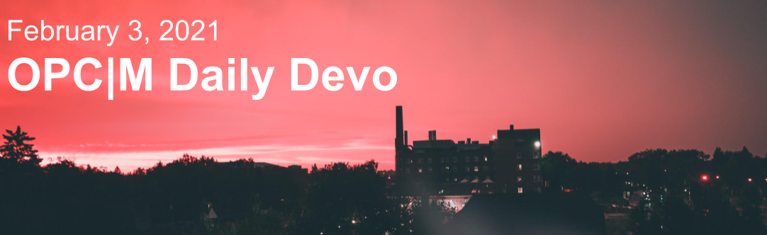 """A pink skyline against a dark city with the text, """"February 3, 2021. OPCM daily devo."""""""
