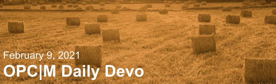 "Hay rolls with the text, ""February 9, 2021. OPCM daily devo."""
