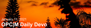 """Trees against an orange sunset with the text, """"January 11, 2021. OPCM daily devo."""""""