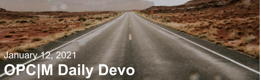 """A road with the text, """" January 12, 2021. OPCM daily devo."""""""