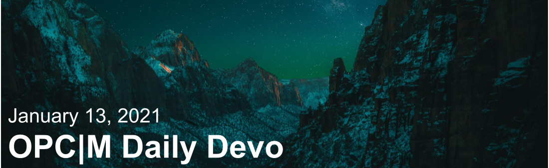 "Mountains at night with the text, ""January 13, 2021. OPCM daily devo."""