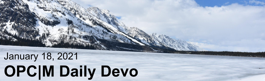 """A frozen lake with mountains and the text, """"January 18, 2021. OPCM daily devo."""""""