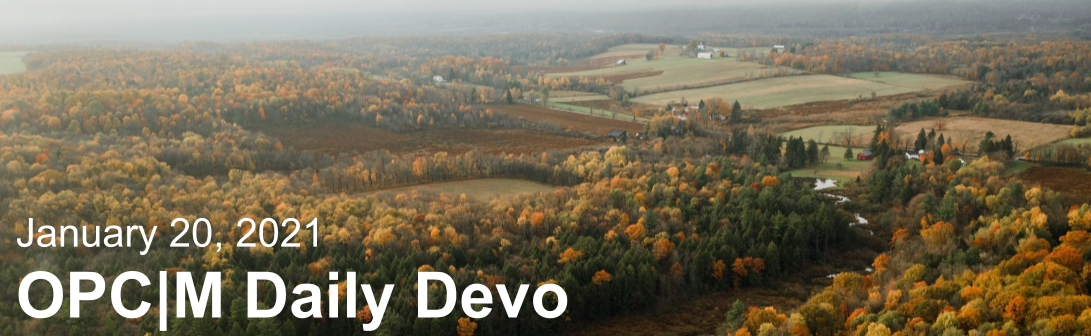 """Bird's eye view of fields with the text, """"January 20, 2021. OPCM daily devo."""""""