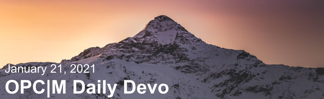 """A snowy mountain peak with the text, """"January 21, 2021. OPCM daily devo."""""""