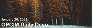 """A beach in the forest with the text, """"January 26, 2021. OPCM daily devo."""""""