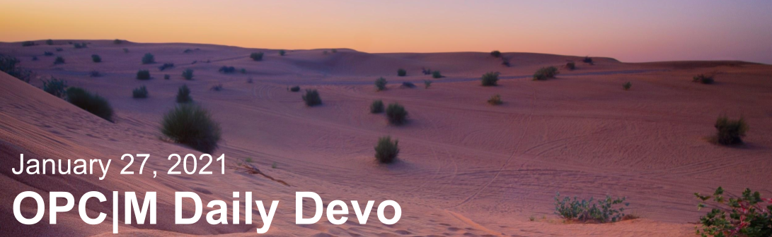 """A desert at night with the text, """"January 27, 2021. OPCM daily devo."""""""