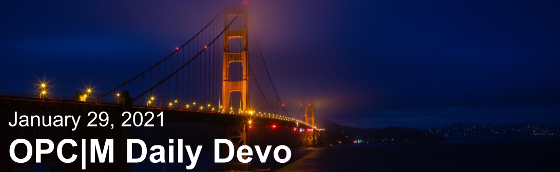 """A bridge at night with the text, """"January 29, 2021. OPCM daily devo."""""""