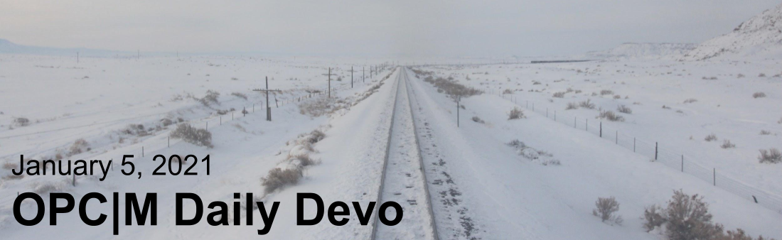 """train tracks in the snow with the text, """"January 5, 2021. OPCM daily devo."""""""