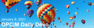 """Hot Air Balloons with the text, """"January 8, 2021. OPCM daily devo."""""""