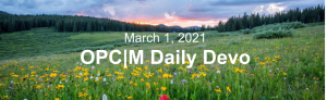 """A flower field with the text, """"March 1, 2021. OPCM daily devo."""""""