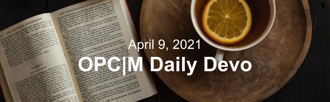 """A book and cup of tea with the text, """"April 9, 2021. OPCM daily devo."""""""