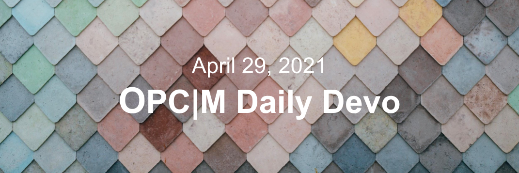 """Pastel colored tiles with the text, """"April 29, 2021. OPCM daily devo."""""""