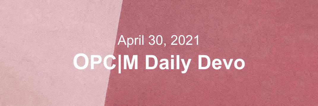 """A red and pink wall with the text, """"April 30, 2021. OPCM daily devo."""""""