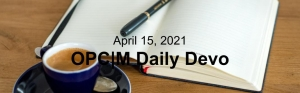 "A journal and coffee cup with the text, ""April 15, 2021. OPCM daily devo."""